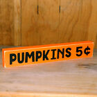 Pumpkins 5¢ Wooden Shelf Sign - 6 Different Color Combinations! - Halloween