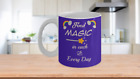 Find Magic In Each and Every Day Unicorn Ceramic Coffee/Tea Mug 11 & 15 oz gift