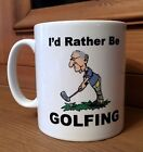 Novelty Golfing Mug - I'd Rather Be Golfing Mug - Tea Coffee