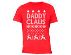 Daddy Claus - UGLY CHRISTMAS Sweater Snowflake Elf Santa T-shirt Red