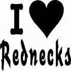 I Love Rednecks Vinyl Decal