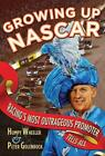 """""""NEW"""" Growing Up NASCAR: Racing's Most Outrageous Promoter Tells All HUMPY WHEEL"""