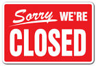 3 store closing times - SORRY WE'RE CLOSED Business Sign hours time we are closed store signs