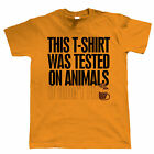 Tested on Animals, Mens Funny T Shirt, Gift for Dad Him Birthday