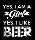 Funny T-shirt Yes I am A Girl Yes I like Beer Gift Free Shipping