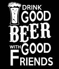 Funny T-shirt Drink Beer Friends Gift Free Shipping