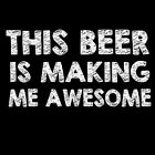 Funny T-shirt This Beer Is Making Me Awsome Beer Gift Free Shipping