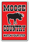 MOOSE COUNTRY Sign farm animals watch your step redneck| Indoor/Outdoor | 14""