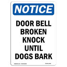OSHA Notice - Door Bell Broken Knock Until Dogs Bark Sign | Heavy Duty