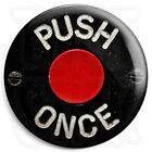 Push Once - Retro Bus Bell Button - 25mm PSV Badges with Fridge Magnet Option