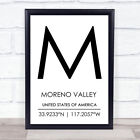 Moreno Valley United States Of America Coordinates Travel Quote Wall Art Print
