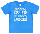 My Dad's A Roofer What's Your's Superpower? Kids T-Shirt Boy Girl Son Daughter