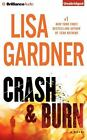 CRASH & BURN unabridged audio book on CD by LISA GARDNER - Brand New 13 Hours