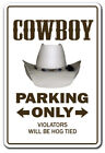 COWBOY Novelty Sign parking signs farm western gift horses gag funny rodeo
