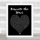 Rewrite The Stars The Greatest Showman Black Heart Song Lyric Quote Print
