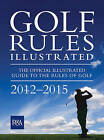 Golf Rules Illustrated 2012, R&A, R&A, New Book