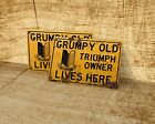 Grumpy old Triumph owner lives here sign for garage, man cave $16.09 USD on eBay