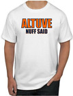 Jose Altuve T-Shirt - ALTUVE NUFF SAID Houston Astros MLB Uniform Jersey #27 on Ebay