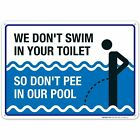 Funny Pool Sign, We Don't Swim in Toilet Don't Pee in Our Pool Sign $10.99 USD on eBay
