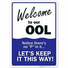 "Welcome To Our ""OOL"" Sign - Pool Rules $10.99 USD on eBay"