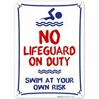 Pool Sign - No Lifeguard On Duty Swim At Your Own Risk Sign $10.99 USD on eBay