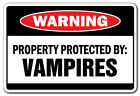 PROPERTY PROTECTED BY VAMPIRES Warning Decal suck blood fangs scary halloween