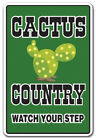 CACTUS COUNTRY Decal farm desert watch your step redneck parking