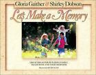 Lets Make a Memory by Gloria Gaither, Shirley Dobson