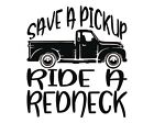 Save A Pickup Ride A Redneck Vinyl Truck Decal