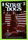 Stray Dogs #1-5 | Select A & B Variant Covers | NM Image Comics 2021