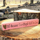 All Because Two People Fell In Love Wood Shelf Sign - 21 Colors to Choose From!