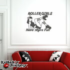 Roller Girls Have More Fun Vinyl Wall Decal derby skates skater sticker K464-W