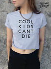 COOL KIDS CANT DIE Crop Top Tank Tumblr cropped Can't Dance Fashion Hype Homies