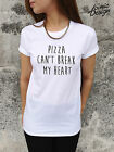 * Pizza Can't Break My Heart T-shirt Top Funny Tumblr Hipster Grunge Dope Cant *