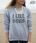 * I Like Dogs Jumper Sweater Tumblr Dope Fashion Dogs Lady Fresh Girl Teenager *