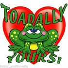 I'm Toadally Yours - Frog & Heart, Valentines Day Shirt, cute & fun, Small - 5X