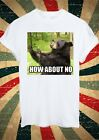 Funny Bear How About NO Tumblr Fashion T Shirt Men Women Unisex 1713