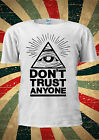 Illuminati Eyes Don't Trust Anyone Mason Pyramid T Shirt Men Women Unisex 1747
