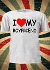 I LOVE MY BOYFRIEND Heart Tumblr Fashion T Shirt Men Women Unisex 1801