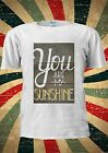 You Are My Sunshine Romantic Tumblr Fashion T Shirt Men Women Unisex 1097
