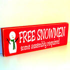 FREE SNOWMEN  Wooden Sign  - Shelf Sitter - 4 Colors to Choose From!!