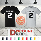 Hate You 2 Premium Quality T-Shirts ALL SIZES & COLOURS AVAILABLE COMFY FIT