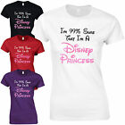 I'm 99% Sure That I'm A Disney Princess Ladies Fitted T-Shirt - Funny Slogan Top