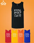 Normal People Scare Me Tank Top Funny Tank Top Shirt Being Normal Boring TANKTOP