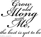 Grow Old with Me Wall Vinyl Sticker Decal Decor quote