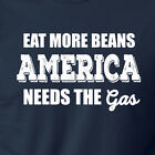 EAT MORE BEANS AMERICA NEEDS THE GAS funny T-Shirt patriotic