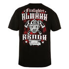 "FIREFIGHTER T-SHIRT ""FIREFIGHTER ALWAYS READY"" RESCUE TEAM CASUAL WEARS BLACK"