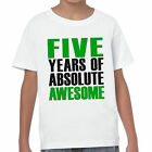 FIVE Years Of Absolute Awesome T-Shirt 5th Birthday Present Gift Unisex Kids Top