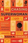 Chasing Superwoman : A Working Mom's Adventures in Life and Faith by Susan...