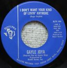 GAYLE JOYA / I DONT WANT YOUR KIND OF LOVIN ANYMORE (SOULTEX)  RARE FUNK 45